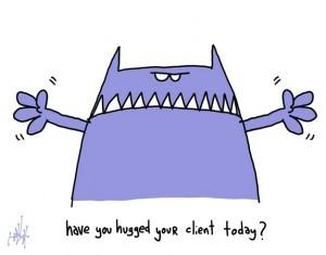 Você abraçou seu cliente hoje?