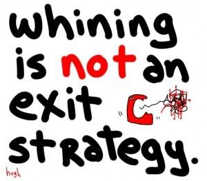 Lamentar-se não é uma estratégia de saída