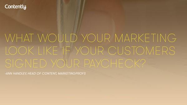 """""""Como seu marketing pareceria se seus clientes assinassem o cheque de seu salário?"""" – Ann Handley"""