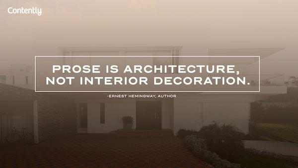 """""""Prosa é arquitetura, não decoração"""" – Enerst Hemingway"""