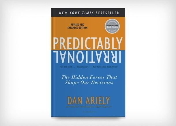 Previsivelmente Irracional, de Dan Ariely.